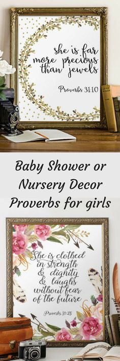 Proverbs instant printables to frame and use for nursery or little girl's room decor, or a girl baby shower. She is far more precious than jewels ; Proverbs 31:10. She is clothed in strength & dignity & laughs without fear of the furture; Proverbs 31:25. | promotion | scripture home decor ideas |