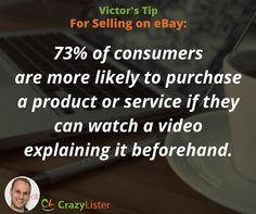"""""""73% of consumers are more likely to purchase a product or service if they can watch a video explaining it beforehand."""" Victor Levitin, CEO CrazyLister.com"""