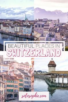Most beautiful places in Switzerland: Swiss Attractions and must see places and things to do to add to your European bucket list.