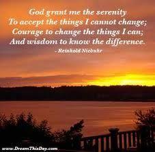 Serinity Prayer-I say this everyday!