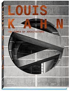 Louis Kahn - The Power of Architecture, deutsche Ausgabe. Louis I. Kahn,. Gebunden - Buch