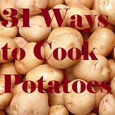 31 ways to cook potatoes. When you need ideas for dinner. Pin now, read for dinner ideas.