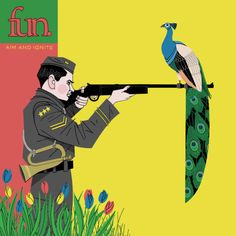 Fun. Aim and Ignite. I can't get enough of this album!