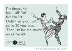 Forget 20 let's be 40!