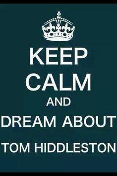 Tom Hiddleston ~ Keep Calm...