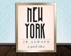 New York Printable, INSTANT DOWNLOAD- New York is always a good idea, 8x10 digital jpg file, soft, classy city, gift, audrey hepburn