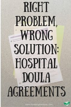 Hospital Agreements:  The Wrong Solution for the Right Problem | Doulaing The Doula