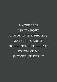 Scars Quotes well isnt this just the truth for more truthsvisit Scars Quotes. Here is Scars Quotes for you. Scars Quotes he learned my secrets scars bruises flaws and then he left. Scars Quotes life goes on but the. Funny Inspirational Life Quotes, Life Quotes To Live By, Funny Quotes For Teens, Funny Quotes About Life, Inspiring Quotes About Life, Motivational, Quotes About Myself, Quotes About Change, Life Sayings
