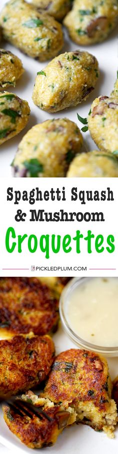Spaghetti Squash & Mushroom Croquettes With Lemon Sauce - Moist and tender spaghetti squash and mushroom croquettes served with a lemon sauce for the perfect balance of sweet, salty and acidic! Recipe, vegetables, snack, healthy, appetizer | pickledplum.com