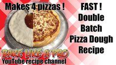 FAST double batch Pizza Dough Recipe