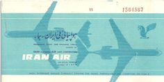 IRAN AIR Passenger Ticket Iran Air, Advertising History, Vintage Airline, Airline Tickets, Air Travel, Jets, Golden Age, Airplanes, Middle East