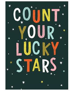 Lettering inspiration by print & pattern. Count your lucky stars lovin the dark background and colour letters on this type