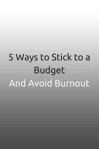 5 Ways to Stick to a Budget #budget #personalfinance