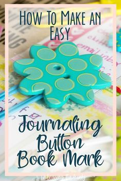 How to Make a Button Journaling Button Bookmarks with Embracing the Lovely Bible Journaling For Beginners, Bible Studies For Beginners, Art Journaling, Journal Inspiration, Make Your Own Buttons, Bibel Journal, Christian Resources, Diy Buttons, Illustrated Faith