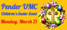 Registration is open for the free  #PenderUMC Kids' Easter Event on Monday March 21 at 10 am.   We will be enjoying an Easter story, crafts and egg hunts for kids up to 12 years old.   Please bring a basket to collect eggs and a camera!
