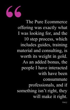 We love teaching our clients about ecommerce and it shows!  Positive Pure-Ecommerce reviews come from happy clients!