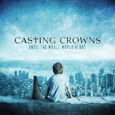 Until The Whole World Hears by Casting Crowns CD