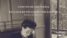 """Construiré una fuerza en la que me refugiaré para siempre."" - Simone de Beauvoir Love Quotes, Inspirational Quotes, Playwright, Pretty Words, More Than Words, Life Advice, Woman Quotes, Proverbs, Writer"