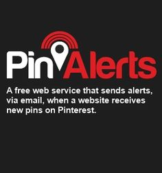 Pinterest tool like Google alerts for pins from your website or blog