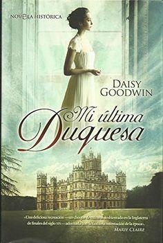 MI ÚLTIMA DUQUESA de Daisy Goodwin http://www.amazon.es/dp/B00N2YB2CQ/ref=cm_sw_r_pi_dp_Y7BBwb0S1FT2G