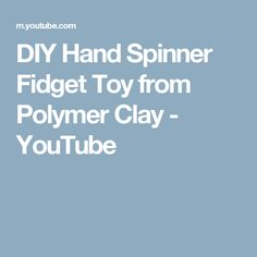 DIY Hand Spinner Fidget Toy from Polymer Clay - YouTube