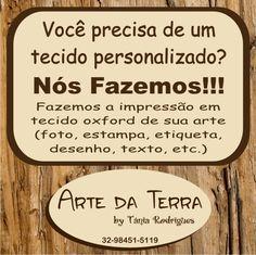 Arte da Terra by Tânia Rodrigues: PERSONALIZAMOS TECIDO!