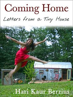 What's the hardest thing about living in a tiny house? Hari Berzins answers this question in her new book: Coming Home - Letters from a Tiny House. Buy A Tiny House, Tiny House Family, Tiny House Blog, Tiny House Living, Small Living, Family Life, Et Phone Home, Tiny Steps, Tiny House Movement