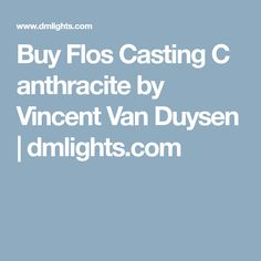 Buy Flos Casting C anthracite by Vincent Van Duysen | dmlights.com