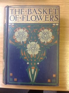 Book design by Ethel Larcombe - 'The Basket of Flowers'