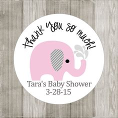 Pink Elephant Stickers for Baby Shower or Birthday  Here is a set of cute and feminine Pink Elephant Stickers. Simpy adorable, don't you think? In each set, you will receive 50 (fifty) Pink Elephant Stickers, personalized with your own text. The design is delightful. The text on the top says Thank You So Much and your own custom text is placed underneath the cute elephant. The text can be the mother's name and party date.