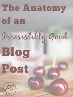 There's a right and a wrong way to write a blog post. Learn how to write a good blog post and connect with your readers every time with The Anatomy of an Irresistible Blog Post
