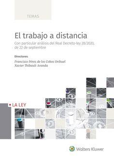 El trabajo a distancia : con particular análisis del Real Decreto-Ley 28-2020, de 22 de septiembre. Wolters Kluwer La Ley, 2021 Murcia, Social Security, September 22, Distance, Law, Law, Authors