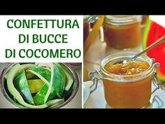 CONFETTURA DI BUCCE DI COCOMERO FATTA IN CASA DA BENEDETTA - YouTube Homemade Liquor, Frappe, Pickles, Cucumber, Food And Drink, Sweets, Canning, Desserts, Recipes