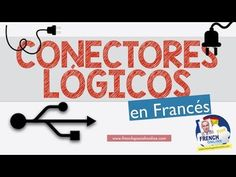 Conectores Lógicos en Frances - YouTube Communication Orale, French Conversation, French Grammar, Tech Companies, Youtube, Company Logo, French Lessons, French Language, Learn French