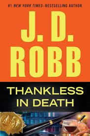 Book Review:  Thankless in Death by JD Robb  - Alexia's Books and Such