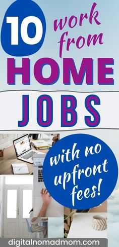 10 legitimate work from home jobs with no startup fees that actually pay well! You can start any of these businesses right from home with no upfront fees.