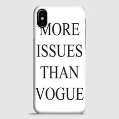 More Issues Than Vogue TShirt White iPhone X Case | casescraft