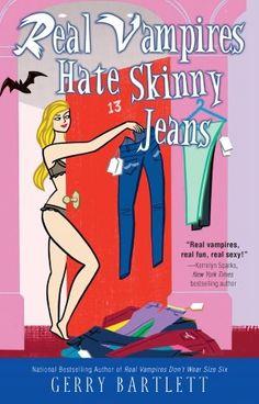 Real Vampires Hate Skinny Jeans [NOOK Book]  byGerry Bartlett