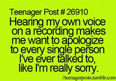 Teenager Posts- Dear Other People's Ears, I am SO sorry.