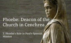 (3) Phoebe's Role in Paul's Spanish Mission (and Phoebe's role as letter carrier)