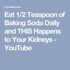 Eat 1/2 Teaspoon of Baking Soda Daily and THIS Happens to Your Kidneys - YouTube