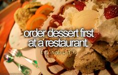 Order Dessert First at a Restaurant / Bucket List Ideas / Before I Die The Bucket List, Best Friend Bucket List, Bucket List Before I Die, Summer Bucket Lists, Fun Bucket, Low Cholesterol, I Have Done, Just In Case, Things To Do
