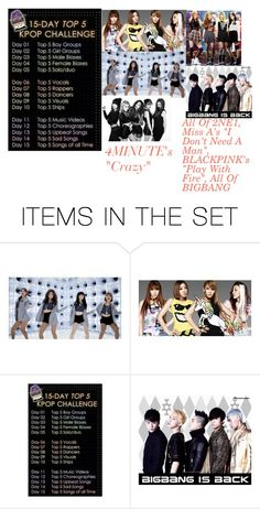 """15 Day Kpop Challenge- Day 15: Top 5 Songs Of All Time"" by anime-rocker ❤ liked on Polyvore featuring art, bigbang, missa, BlackPink, 2NE1forever and 4MINUTEforever"