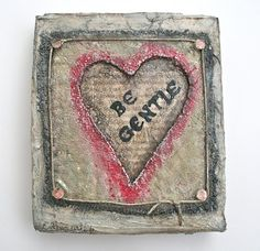 """""""Be Gentle"""" mixed media art with heart by Esther Orloff"""