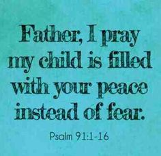 Father, I pray my child is filled with your peace instead of with fear. in Jesus' Holy and Mighty Name, Amen . Bible Quotes, Bible Verses, Me Quotes, Scriptures, Faith Quotes, Prayer For My Children, Prayer For My Son, Mom Prayers, Encouragement