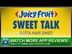 Juicy Fruit: Sweet Talk App - Candy App - Review #android #iphone #iusethisapp