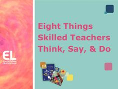Eight Things Skilled Teachers Think, Say, and Do by Larry Ferlazzo for Educational Leadership