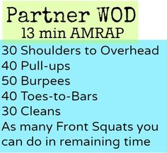 Partner WOD: 13 Minute AMRAP 30 Shoulders to Overhead 40 Pull-ups 50 Burpees 40 Toes-to-Bars 30 Cleans As many Front Squats you can do in remaining time