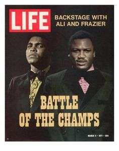 Cover of LIFE magazine of w. logo & headline Battle of the Champs w. pix of Muhammad Ali & Joe Frazier; both pix by John Shearer. Get premium, high resolution news photos at Getty Images Combat Boxe, Pub Vintage, Vintage Black, Vintage Cards, Vintage Books, Sting Like A Bee, Time Magazine, Magazine Covers, Magazine Stand