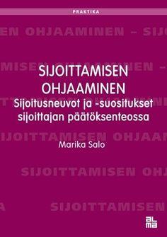 Sijoittamisen ohjaaminen : sijoitusneuvot ja -suositukset sijoittajan päätöksenteossa / Salo, Marika